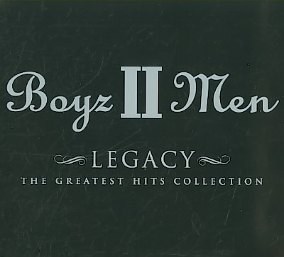LEGACY:GREATEST HITS COLLECTION BY BOYZ II MEN (CD)